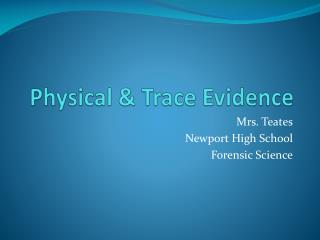 Physical & Trace Evidence