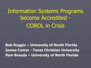 Information Systems Programs become Accredited -    COBOL in Crisis