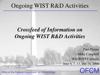 Crossfeed of Information on Ongoing WIST R&D Activities