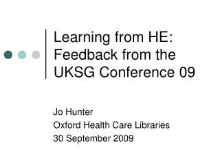 Learning from HE: Feedback from the UKSG Conference 09