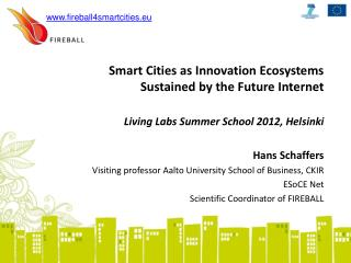 Smart Cities as Innovation Ecosystems  Sustained by the Future Internet