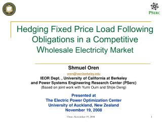Hedging Fixed Price Load Following Obligations in a Competitive W holesale Electricity Market