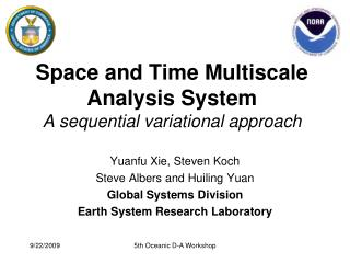 Space and Time Multiscale Analysis System A sequential variational approach
