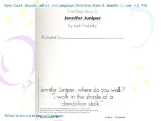 Open Court: Sounds, Letters, and Language: First Step Story 5: Jennifer Juniper  4.2  T46