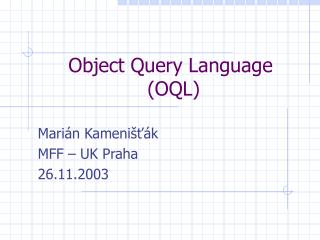 Object Query Language  ( OQL )