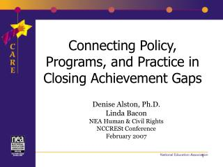 Connecting Policy, Programs, and Practice in Closing Achievement Gaps