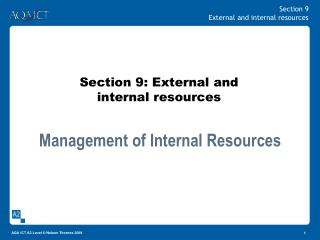 Section 9: External and  internal resources