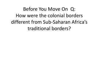 Map Lab Q3: How did colonization lead to conflict between present day cultures in Africa?