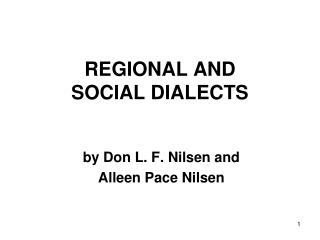 REGIONAL AND  SOCIAL DIALECTS