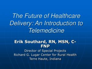 The Future of Healthcare Delivery: An Introduction to Telemedicine