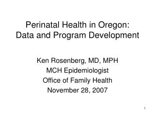Perinatal Health in Oregon:  Data and Program Development