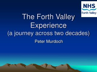The Forth Valley Experience (a journey across two decades)