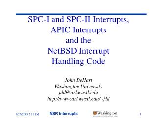 SPC-I and SPC-II Interrupts, APIC Interrupts and the  NetBSD Interrupt Handling Code John DeHart