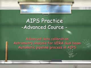 AIPS Practice  -Advanced Cource -