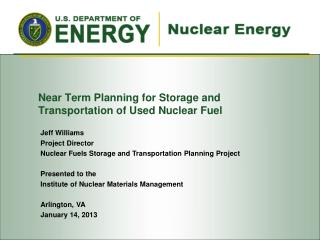 Near Term Planning for Storage and Transportation of Used Nuclear Fuel