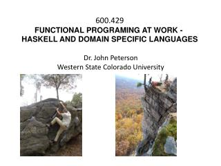 600.429 FUNCTIONAL PROGRAMING AT WORK -  HASKELL AND DOMAIN SPECIFIC LANGUAGES