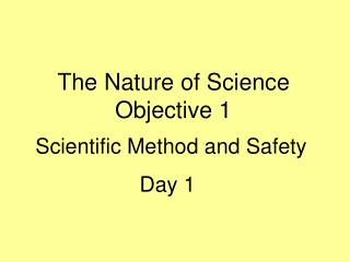 The Nature of Science  Objective 1