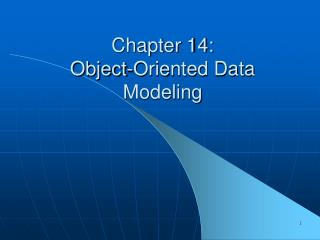 Chapter 14: Object-Oriented Data Modeling