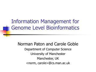 Information Management for Genome Level Bioinformatics