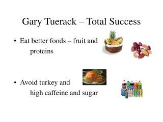 Gary Tuerack – Total Success