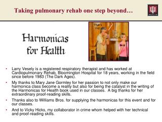 Taking pulmonary rehab one step beyond…