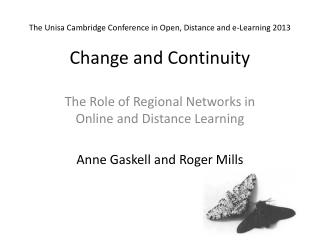 The Unisa Cambridge Conference in Open, Distance and e-Learning 2013 Change and Continuity