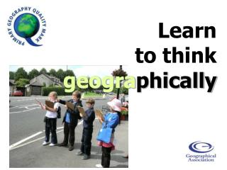 Learn to think geogra phically