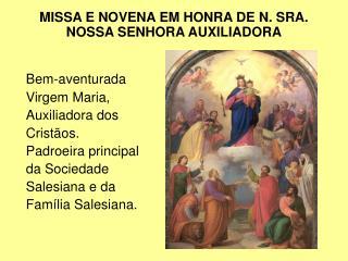 MISSA E NOVENA EM HONRA DE N. SRA. NOSSA SENHORA AUXILIADORA