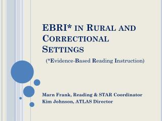 EBRI* in Rural and Correctional Settings