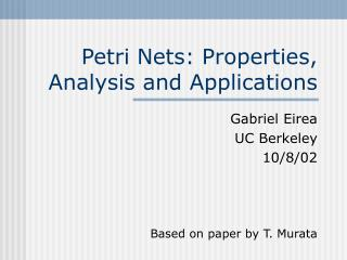 Petri Nets: Properties, Analysis and Applications