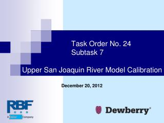 Task Order No. 24 			Subtask 7 Upper San Joaquin River Model Calibration