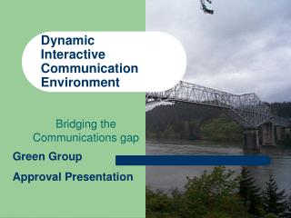 Dynamic Interactive  Communication  Environment
