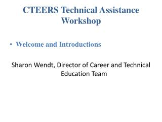 CTEERS Technical Assistance Workshop
