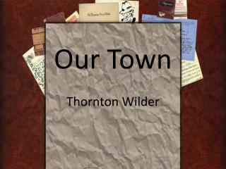 Our Town Thornton  Wilder