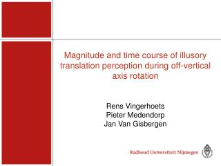 Magnitude and t i me course of illusory translation perception during off-vertical axis rotation