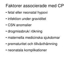 Faktorer associerade med CP  fetal eller neonatal hypoxi  infektion under graviditet