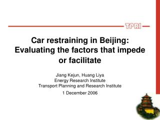 Car restraining in Beijing: Evaluating the factors that ...