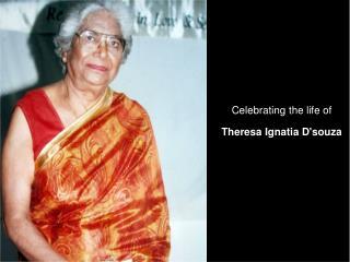 Celebrating the life of Theresa Ignatia D'souza