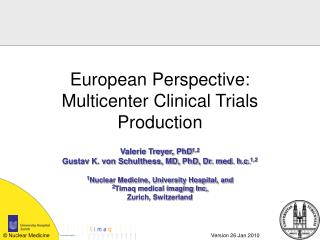 European Perspective: Multicenter Clinical Trials Production