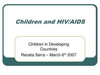 Children and HIV/AIDS