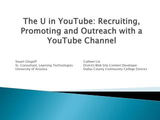 The U in YouTube: Recruiting, Promoting and Outreach with a YouTube Channel