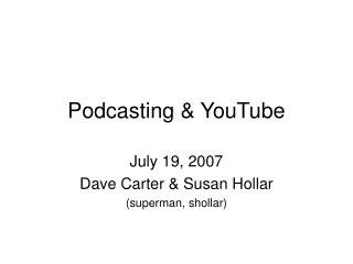 Podcasting & YouTube