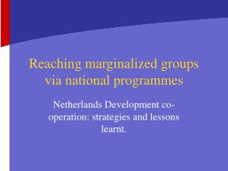 Reaching marginalized groups via national programmes