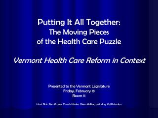 Putting It All Together: The Moving Pieces  of the Health Care Puzzle