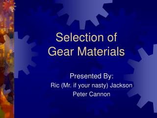 Selection of  Gear Materials