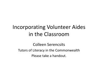 Incorporating Volunteer Aides in the Classroom