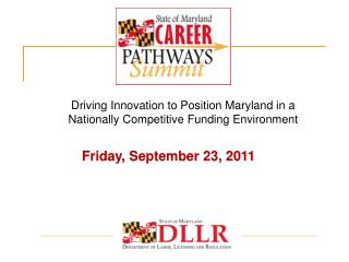 Driving Innovation to Position Maryland in a Nationally Competitive Funding Environment