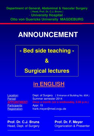 Department of General, Abdominal & Vascular Surgery ( Head, Prof. Dr. C.J. Bruns )
