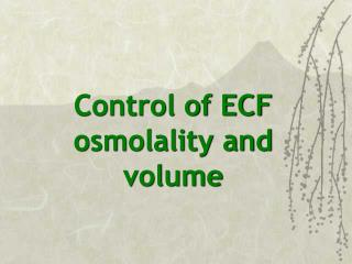 Control of ECF osmolality and volume