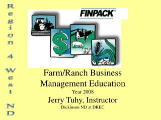 Farm/Ranch Business Management Education Year 2008 Jerry Tuhy, Instructor  Dickinson ND at DREC